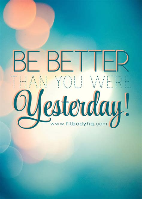 better be be better than you were yesterday fitbodyhq