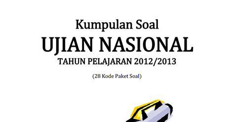 Kumpulan Soal Ujian Nasional Un Sma Ips Buku Detik Detik Un Ips berbagi dan belajar kumpulan soal un bahasa indonesia sma 2013 28 paket soal