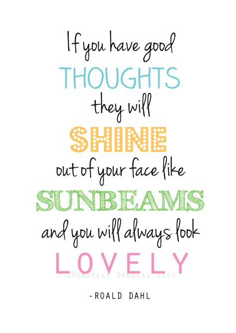 printable a4 quotes a4 roald dahl quote if you have good thoughts