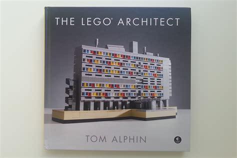 The Lego Architect Ebooke Book the lego architect architect magazine books san francisco oakland fremont ca tom alphin lego