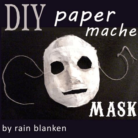 How To Make A Mask From Paper Mache - how to make your own paper mache mask