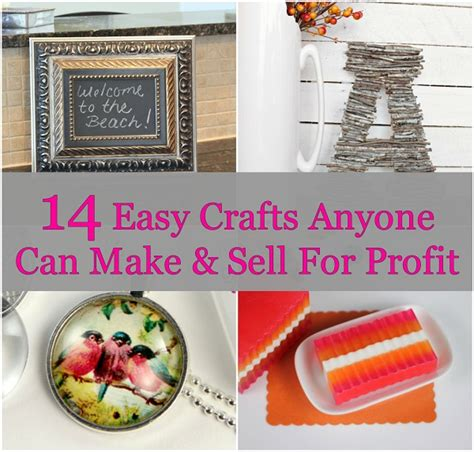 Sell Handmade Crafts - 14 easy crafts anyone can make sell for profit saving