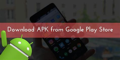 play store apk 3 different ways to apps apk from play store 2017