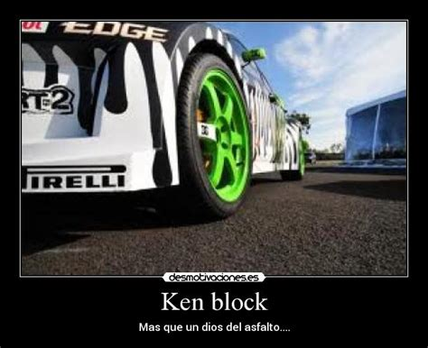 Kaos Ken Block 2 im 225 genes y carteles de block pag 3 desmotivaciones