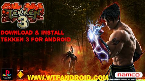 apk tekken 3 how to install tekken 3 apk on android for free wtfandroid