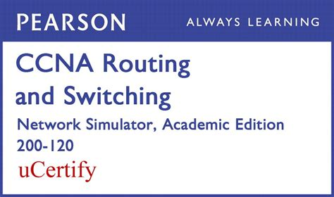 ccna 200 120 practice exam with network simulator ccna r s 200 120 network simulator academic edition