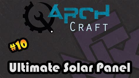 ultimate solar panel ultimate hybrid solar panel archcraft 10 minecraft