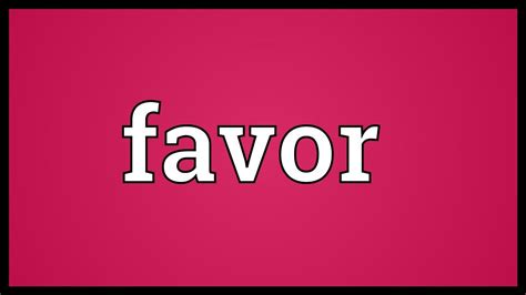 Favor Meaning | favor meaning youtube