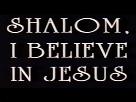 I Believe In Jesus shalom i believe in jesus jews for judaism