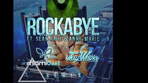 download mp3 free rockabye clean bandit clean bandit rockabye ft sean paul anne marie miami