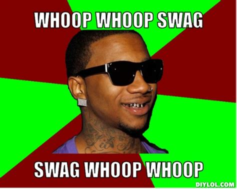 Swagger Meme - whoop function by e 40
