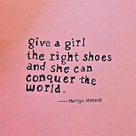 give a a pair of shoes quote this quote by marilynmonroe daily inspiration