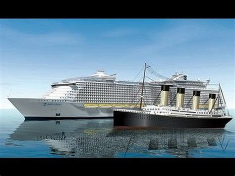 ship bigger than titanic titanic vs oasis class biggest ships youtube