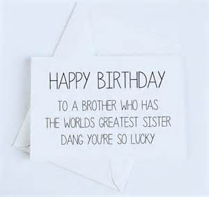 What To Write In A Brothers Birthday Card Best 25 Brother Birthday Quotes Ideas On Pinterest