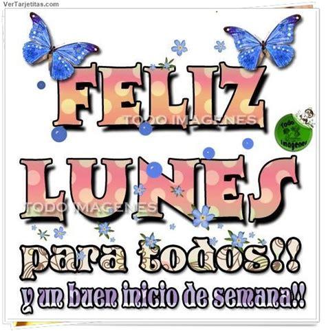 imágenes de feliz lunes para todos hermosas tarjetas de fel 237 z lunes para empezar la semana