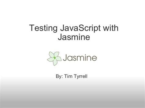 jasmine tutorial javascript testing testing javascript with jasmine