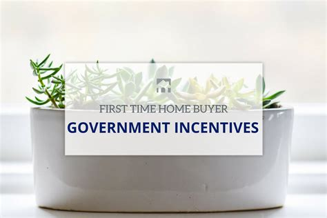 time home buyer government incentives ask ross