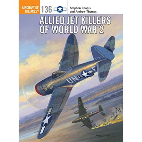 chapis aircraft of the aces 136 allied jet killers of