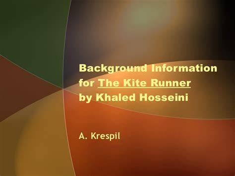 themes in kite runner by khaled hosseini background information for the kite runner