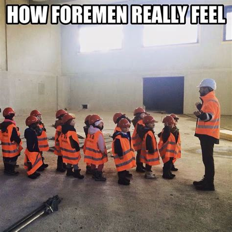 Construction Foreman by Foreman Construction Meme Images Search