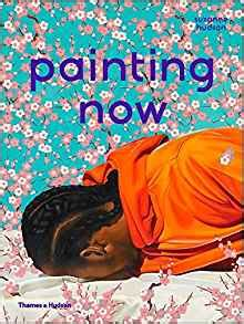 painting now 0500239266 amazon com painting now 9780500239261 suzanne hudson books