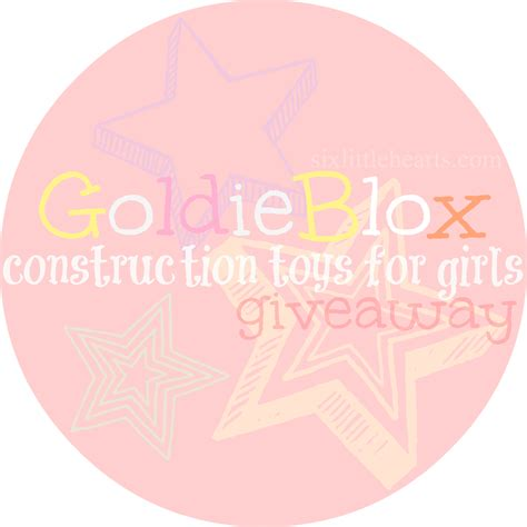 Toy Giveaway Near Me - six little hearts goldieblox construction toys for girls giveaway slhfeaturedthursdays