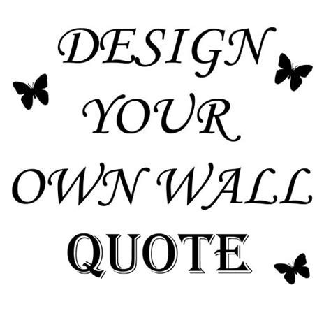 design your own wall stickers design your own quote with without butterflies stickers