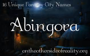 unique town names 16 unique fantasy city names on the other side of reality