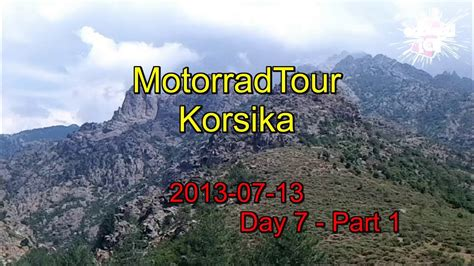 Youtube Motorradtouren Korsika by Motorrad Tour Korsika Monte Cinto Day7 Part1 Youtube