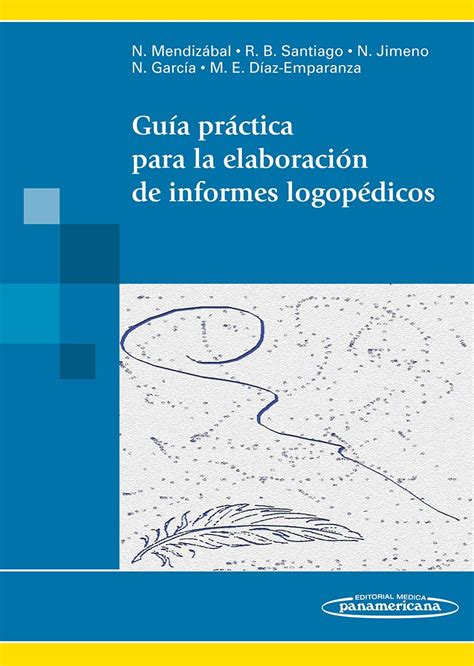 libro guaa practica para tener gu 237 a pr 225 ctica para la elaboraci 243 n de informes logop 233 dicos