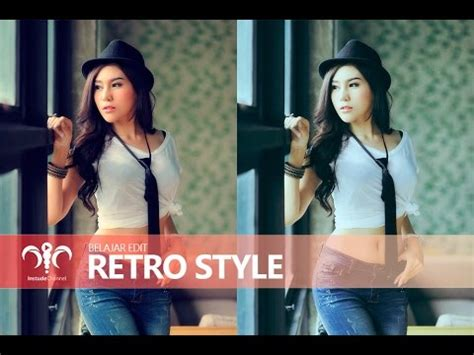 tutorial edit foto retro belajar edit foto retro style youtube