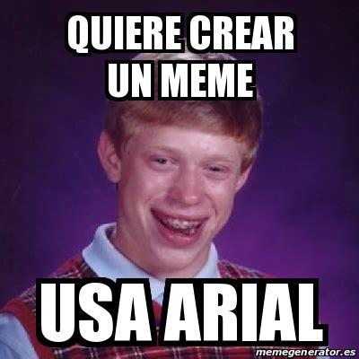 Crear Un Meme - meme bad luck brian quiere crear un meme usa arial