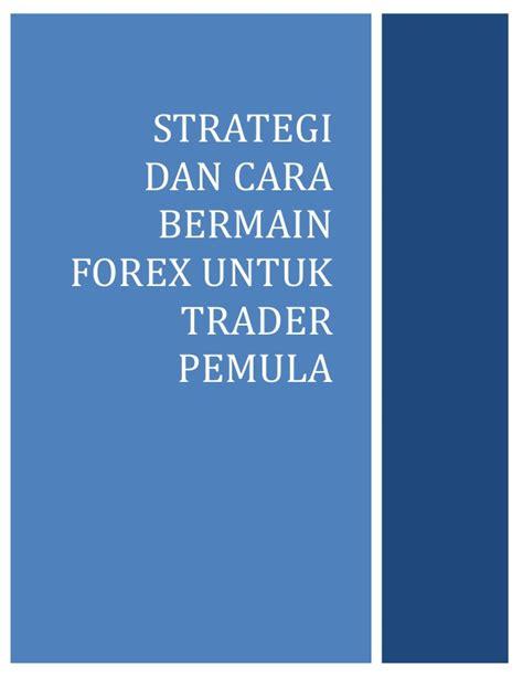 Strategi Dan Teknik Negosiasi strategi dan cara bermain forex untuk trader pemula