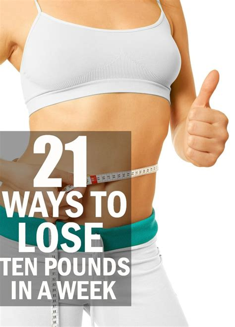 How To Lose 11 Pounds In A Week Without Starving To by 21 Ways To Lose Ten Pounds In A Week Fashion Window