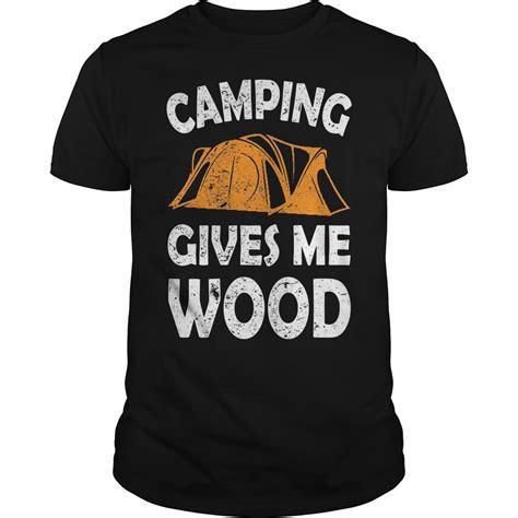 camping   wood shirt hoodie tank top  neck  shirt