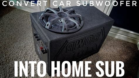 convert car subwoofer  home theater subwoofer youtube