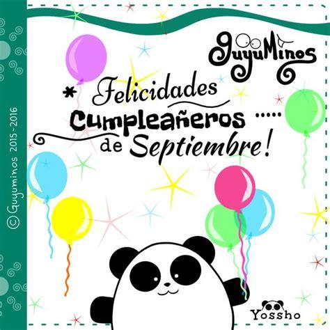 imagenes de cumpleaños en septiembre mejores 365 im 225 genes de guyuminos 169 tarjetas y frases en