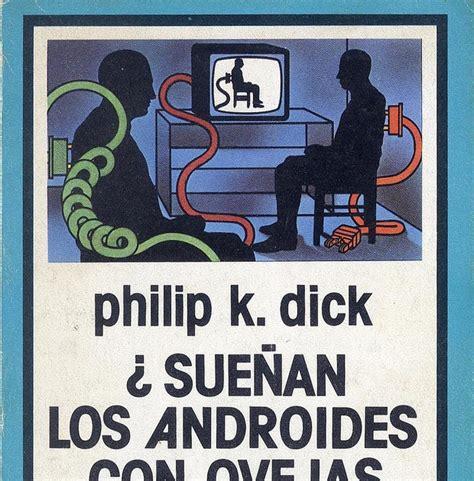 libro suenan los androides con materiales did 225 cticos libros recomendados 191 sue 241 an los androides con ovejas el 233 ctricas