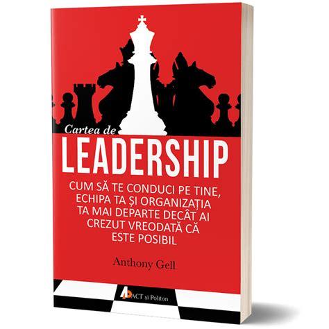 cartea este disponibila in format ebook pe www elefant ro cartea de leadership anthony gell carte