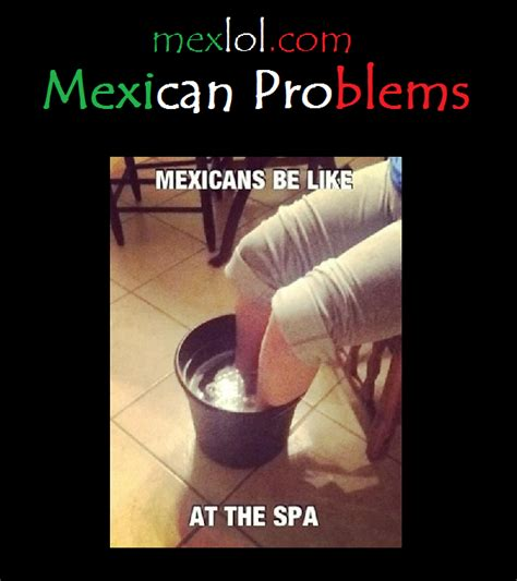 Mexican Problems Memes - mexican problems memes memes