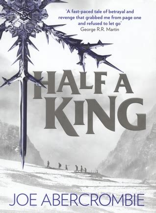 Half A King Shattered Sea Book 1 half a king by joe abercrombie of dragons and hearts