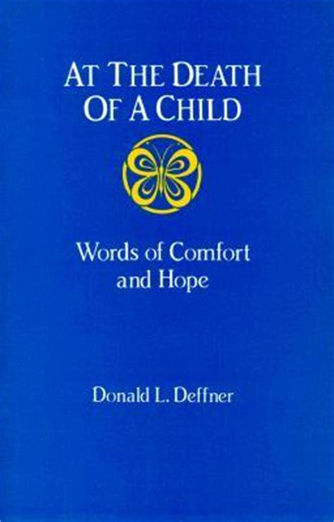 words of comfort for loss of a child at the death of a child donald l deffner 9780570046080
