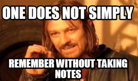 Meme Notes - meme creator one does not simply remember without taking