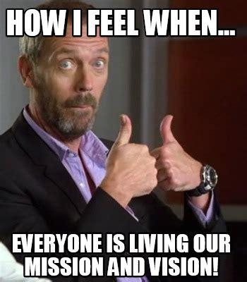 How Meme - meme creator how i feel when everyone is living our