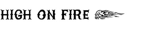 high on fire font dafont com free high on fire font download infos ttf preview