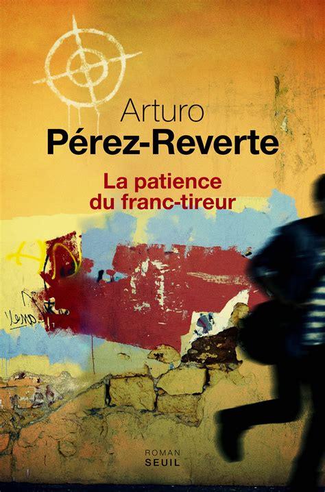 libro patience el francotirador paciente la patience du franc tireur web oficial de arturo p 233 rez reverte