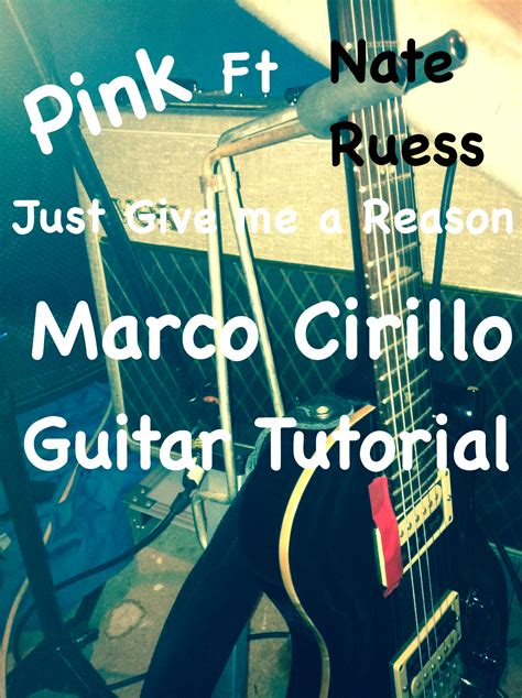 tutorial guitar just give me a reason pink ft nate ruess just give me a reason guitar lesson