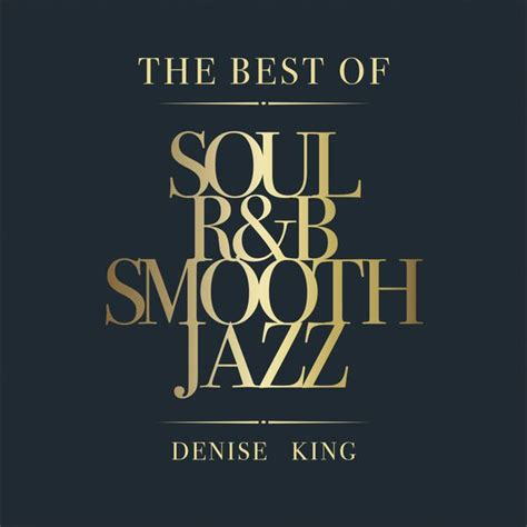 best of rnb the best of soul r b smooth jazz king