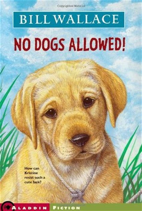 no dogs allowed no dogs allowed by bill wallace reviews discussion bookclubs lists