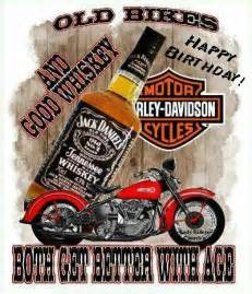 happy birthday harley davidson and whiskey birthday birthdays happy and happy